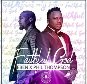 Eben - Faithful God (ft. Phil Thompson)